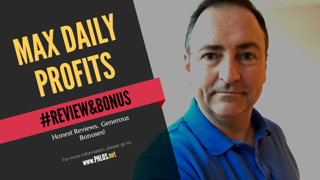 Max Daily Profits Review & Bonuses