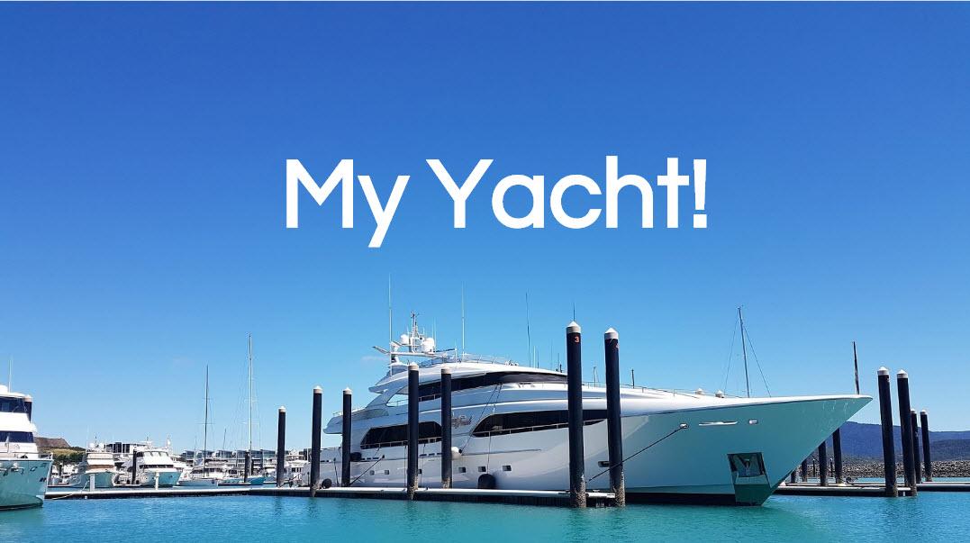 My Yacht….