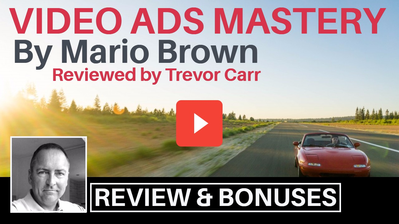 Video Ads Mastery Review and Bonuses