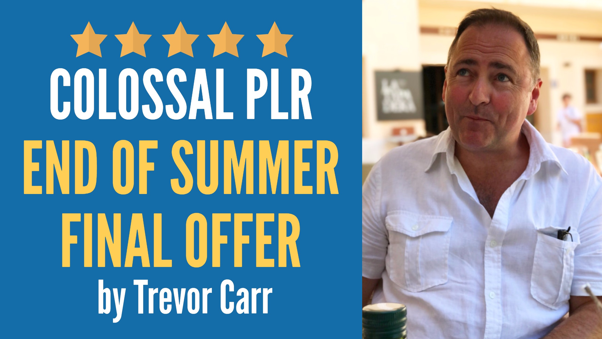 Colossal PLR End of Summer Final Offer