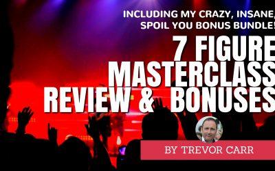 7 Figure Masterclass Review & Bonuses