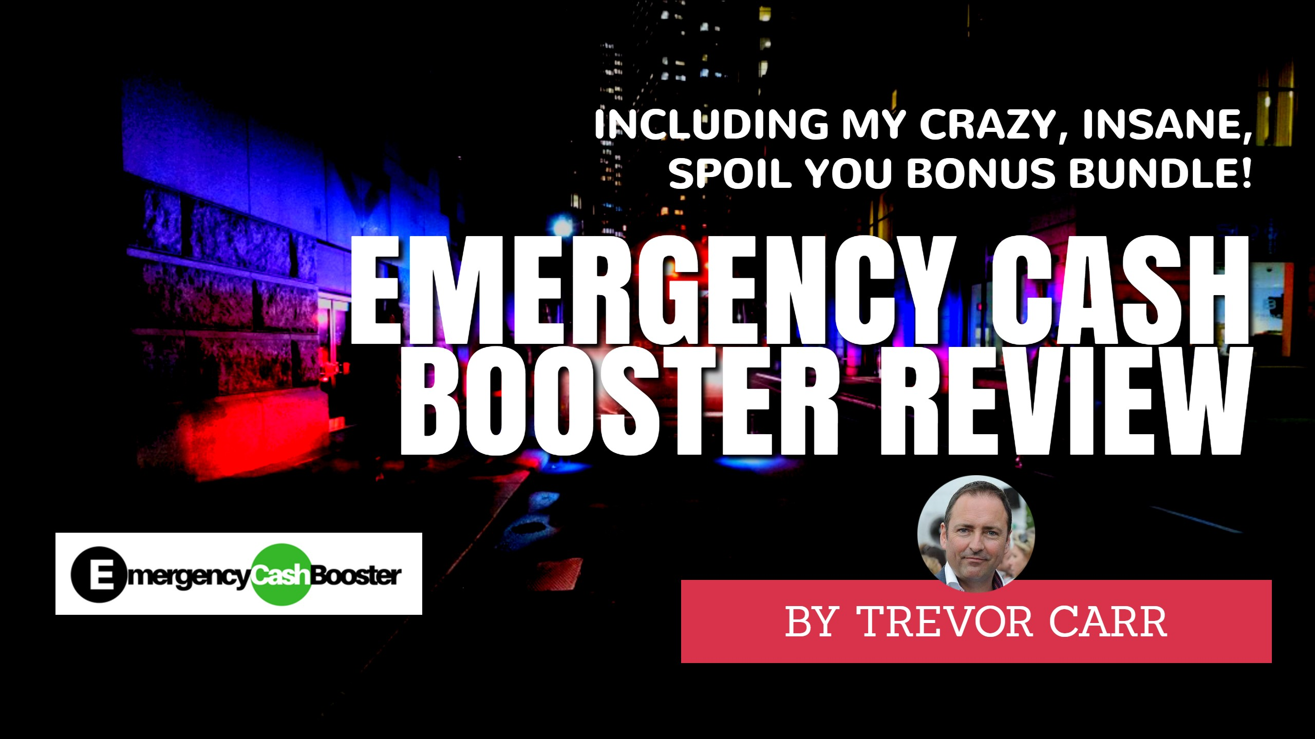 "Emergency Cash Booster Review & Insane ""Spoil You"" Bonus Bundle"