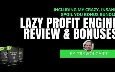 Lazy Profit Engine Review & Bonuses