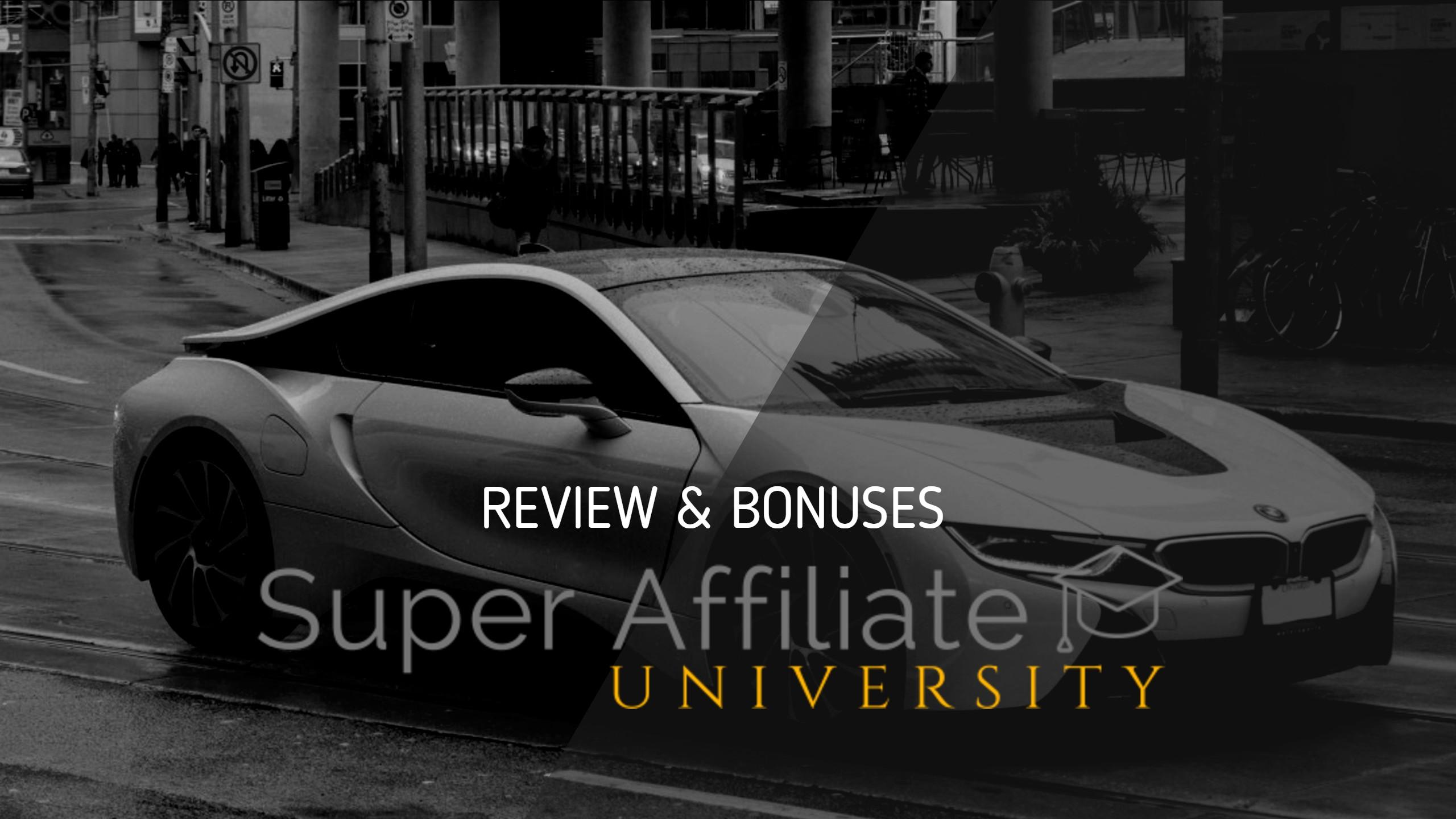 Super Affiliate University Review & Bonuses