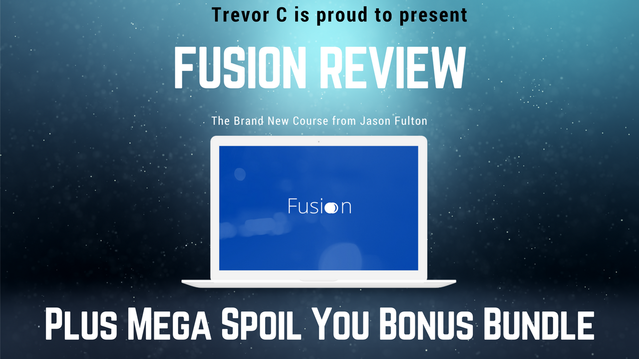 Fusion Review & Bonuses