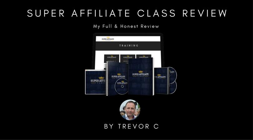 Super Affiliate Class Review & Bonuses