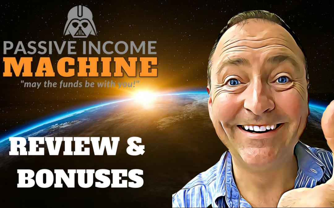 Passive Income Machine Review & Bonuses